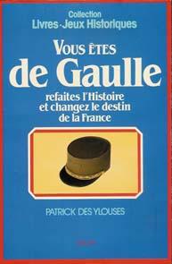 Vous êtes De Gaulle Degaulle