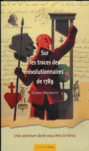 Sur les traces de... ou La Culture dont Vous Etes le Héros Revolutionnaire